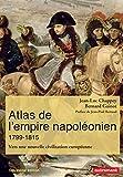 Atlas de l'empire napoléonien (1799-1815). Vers une nouvelle civilisation européenne (Atlas/Mémoires) (French Edition)