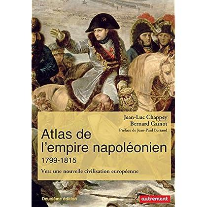 Atlas de l'empire napoléonien (1799-1815). Vers une nouvelle civilisation européenne (Atlas/Mémoires)