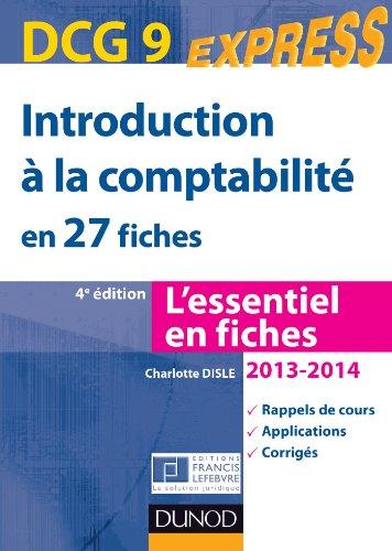 Lire Introduction à la comptabilité DCG 9 2013/2014 - 4e éd. : en 27 fiches (DCG 9 - Introduction à la comptabilité - DCG 9) pdf epub