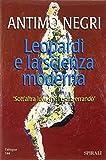 eBook Gratis da Scaricare Leopardi e la scienza moderna Sott altra luce che l usata errando (PDF,EPUB,MOBI) Online Italiano