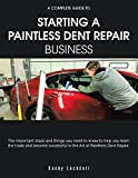 A Complete Guide to Starting a Paintless Dent Repair Business (English Edition)