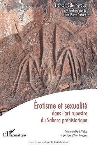Erotisme et Sexualite Dans l'Art Rupestre du Sahara Prehistorique
