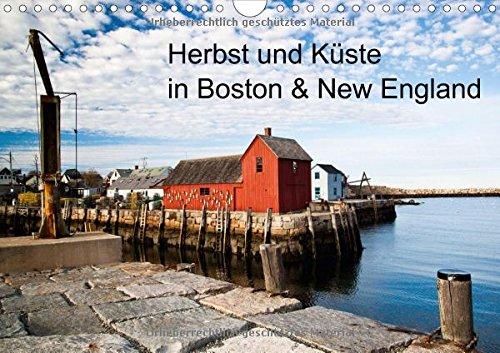 Herbst und Küste in Boston & New England (Wandkalender 2015 DIN A4 quer): Eindrücke einer Boston-Reise mit Ausflügen nach Rockport, Cape Cod & Walden Indian Summer. (Monatskalender, 14 Seiten)