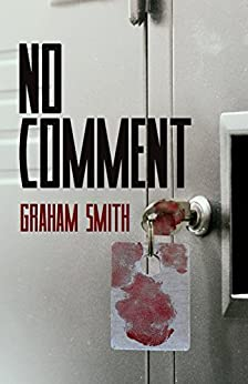 No Comment: The Major Crimes Team - A DI Harry Evans novella by [Smith, Graham]