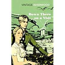 Down There on a Visit (Vintage Classics) by Christopher Isherwood (2012-11-01)