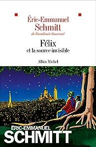 Félix et la source invisible par Schmitt