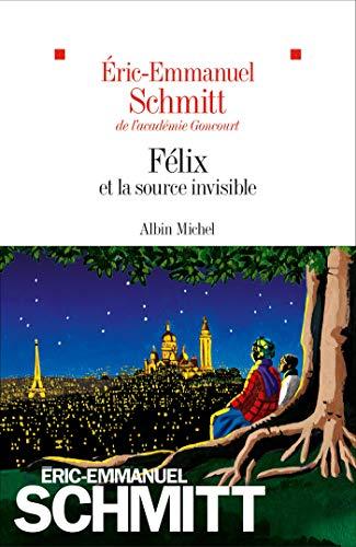 Félix et la source invisible (A.M. ROM.FRANC) par Eric-Emmanuel Schmitt