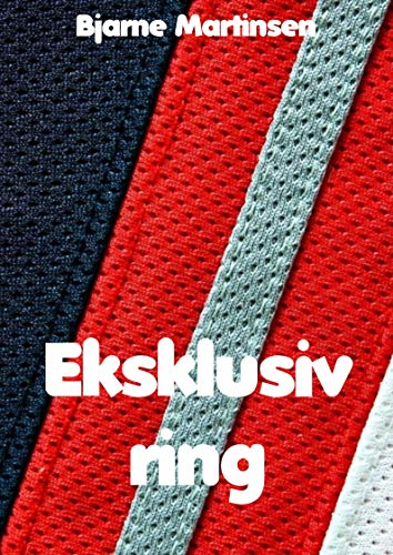Eksklusiv ring (Danish Edition) por Bjarne  Martinsen