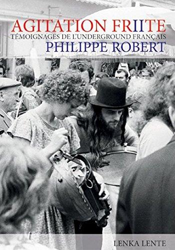 Agitation Frite : Témoignages de l'underground français, Volume 2