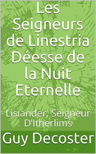 Couverture du livre Les Seigneurs de Linestria Déesse de la Nuit Eternelle: Lisiander, Seigneur D'Itherlims