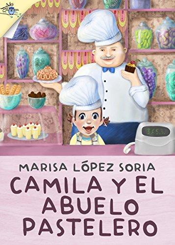 Camila y el abuelo pastelero (Los libros de Camila nº 2) por Marisa López Soria
