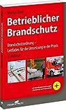Betrieblicher Brandschutz: Brandschutzordnung - Leitfaden für die Umsetzung in der Praxis