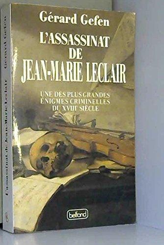 L'assassinat de Jean-Marie Leclair. Une des plus grandes énigmes criminelles du XVIIIème siècle