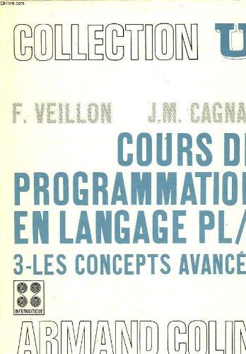Cours de programmation en langage pl/i, 3. les concepts avances, maitrise d'informatique, instituts de programmation, ecoles d'ingenieurs, iut d'informatique, ingenieurs en informatique, analystes et programmeurs