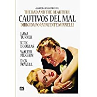 The Bad and the Beautiful - Cautivos del mal