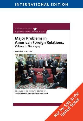 Major Problems in American Foreign Relations, Volume II: Since 1914, International Edition