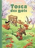 Tosca des Bois - Tome 3 - Tosca des Bois - tome 3