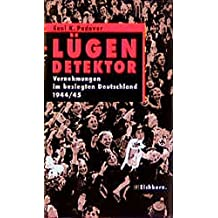 Lügendetektor. Vernehmungen im besiegten Deutschland 1944/45. Die Andere Bibliothek - Erfolgsausgabe