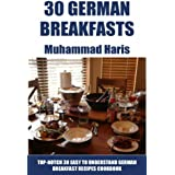 Top 30 Easy To Understand German Breakfast Recipes (English Edition)
