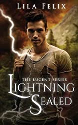Lightning Sealed: The Lucent Series by Lila Felix (2016-04-25)