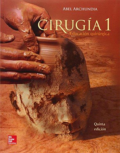 CIRUGIA 1 EDUCACION QUIRURGICA por Abel Archundia
