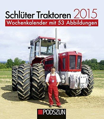Schlüter Traktoren 2015: Wochenkalender mit 53 Abbildungen (Traktor Kalender 2015)