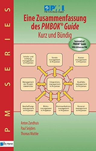 Eine Zusammenfassung des Pmbok® Guide – Kurz und bündig: Basierend Auf Pmbok® Guide 5. Ausgabe Von Pmi (PM Series)