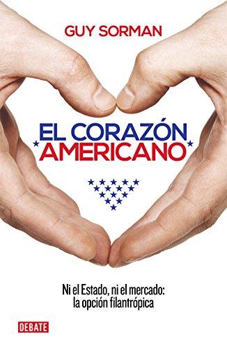 El corazón americano: Ni el Estado, ni el mercado: la opción filantrópica por Guy Sorman