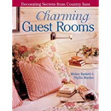 Charming Guest Rooms: Decorating Secrets from Country Inns by Mickey Baskett (2004-06-28)
