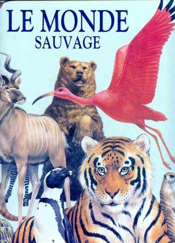LE MONDE SAUVAGE. Edition 1993