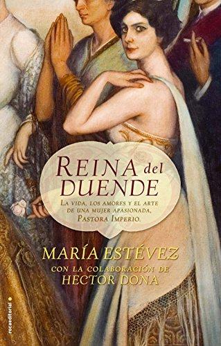 Reina del duende: La vida, los amores y el arte de una mujer apasionada, Pastora Imperio por María Estévez