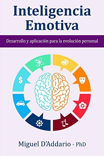 Inteligencia Emotiva: Desarrollo y aplicación para la evolución personal por Miguel D'Addario