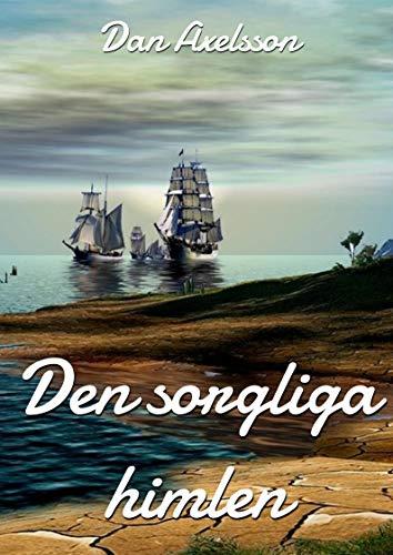 Den sorgliga himlen (Swedish Edition) por Dan  Axelsson
