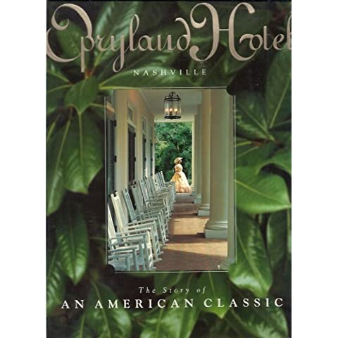 Opryland Hotel: Nashville The Story of an American Classic [Gebundene Ausgabe...