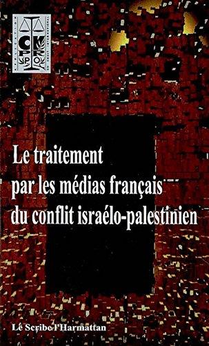 Le traitement par les médias français du conflit israélo-palestinien (Le Scribe arabe) Pdf - ePub - Audiolivre Telecharger