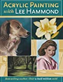 Acrylic Painting With Lee Hammond by Lee Hammond (2006-07-05)