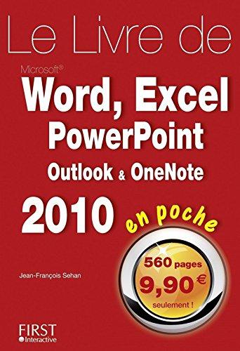 Le livre de Word, Excel, PowerPoint, Oulook, OneNote 2010 En poche