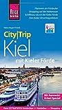 Reise Know-How CityTrip Kiel mit Kieler Förde: Reiseführer mit Faltplan und kostenloser Web-App