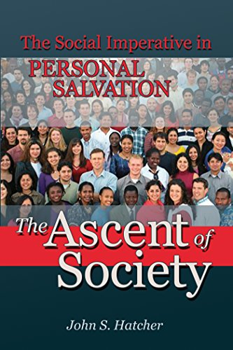The Ascent of Society: The Social Imperative in Personal Salvation (English Edition) por John Hatcher