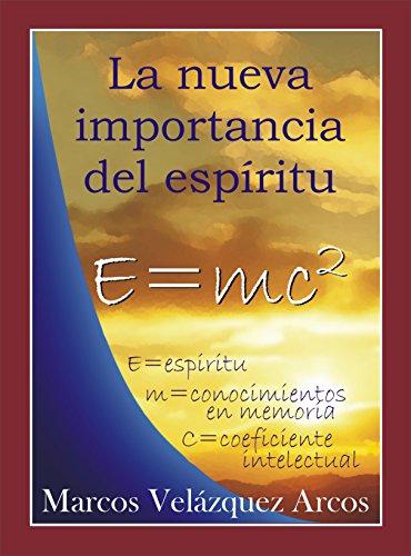 La Nueva Importancia del espíritu (cuentos sobre conocimientos y desconocimientos nº 1) por Marcos Velázquez Arcos