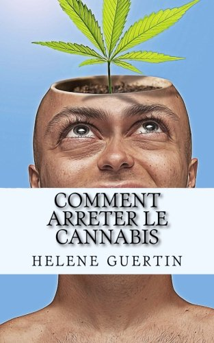 Comment arreter le cannabis: Si vous pensez que le cannabis est en train de prendre le dessus sur votre vie, il est temps d'arrêter.