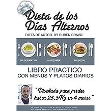 Dieta de los Días Alternos: LIBRO PRÁCTICO con menús y platos diarios para 4 meses