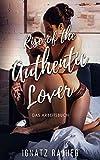 Rise of the Authentic Lover: Das Arbeitsbuch - Aktiv werden, Frauen ansprechen und Flirten lernen (in 30 Tagen)