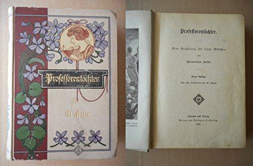 Professorentöchter. Eine Erzählung für junge Mädchen. gebraucht kaufen  Wird an jeden Ort in Deutschland