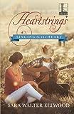 Heartstrings by Sara Walter Ellwood (2013-04-01)