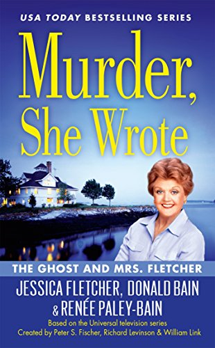 Murder, She Wrote: The Ghost And Mrs Fletcher por Donald Bain
