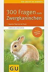 300 Fragen zum Zwergkaninchen (GU Der große Kompass) Taschenbuch
