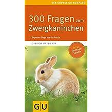 300 Fragen zum Zwergkaninchen (GU Der große Kompass)