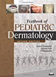 Textbook Of Pediatric Dermatology