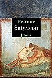Satyricon (Littérature étrangère t. 554) - Format Kindle - 9782369143291 - 5,99 €